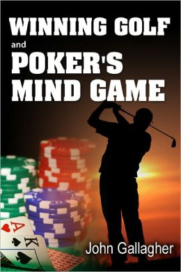 Winning Golf and Poker's Mind Game