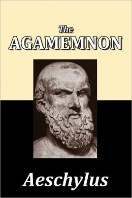 the plot of aeschylus's agamemnon based Agamemnon study guide from litcharts an interactive data visualization of agamemnon's plot and mourning becomes electra is a three-part trilogy based on the.