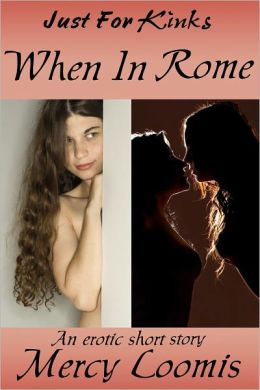 When in Rome: an Erotic Short Story