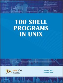 100 Shell Programs in Unix