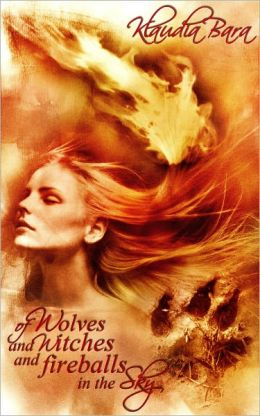 Of Wolves and Witches and Fireballs in the Sky (adult fairy tales)