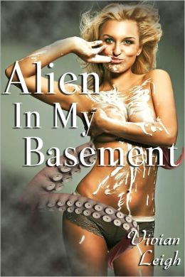 Alien In My Basement Tentacle Breeding Erotica