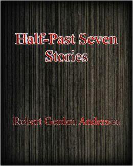 Half-Past Seven Stories
