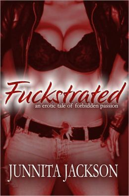 Fuckstrated: An Erotic Short Story