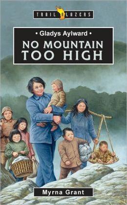 Gladys Aylward No Mountain Too High