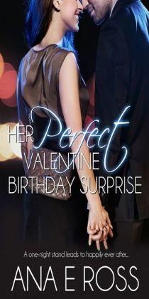 Her Perfect Valentine Brithday Surprise
