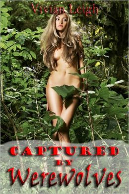 Captured by Werewolves Forced Breeding Erotica