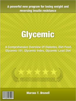 Glycemic: A Comprehensive Overview Of Diabetes, Diet Food, Glycemic 101, Glycemic Index, Glycemic Load Diet