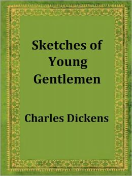 Sketches of Young Gentlemen by Charles Dickens