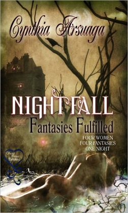 Nightfall Fantasies Fulfilled