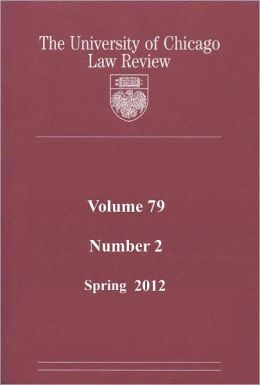 University of Chicago Law Review: Volume 79, Number 2 - Spring 2012