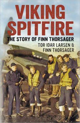 Viking Spitfire: The Story of Finn Thorsager
