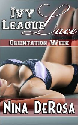 Ivy League Lace - Orientation Week Bundle (Romantic College Erotica)