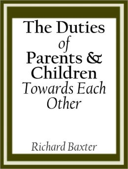 The Duties of Parents and Children Toward Each Other