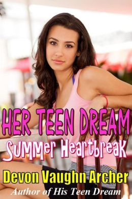 Her Teen Dream: Summer Heartbreak (Her Teen Dream Series #2)