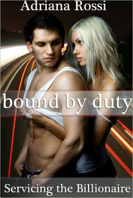 Bound by Duty Part 2 (Servicing the Billionaire) (BDSM Erotic Romance)