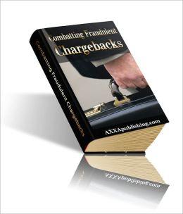 Combatting Fraudulent Chargebacks