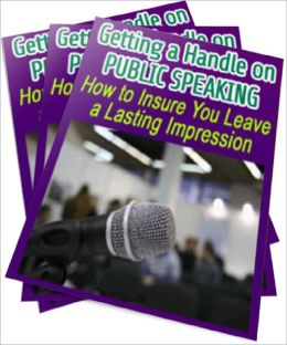 Getting a Handle on Public Speaking: How to Insure You Leave a Lasting Impression