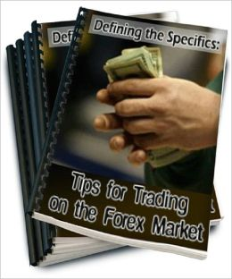 Defining thе Specifics: Tips fоr Trading оn thе Forex Market