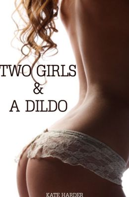 Two Girls & a Dildo