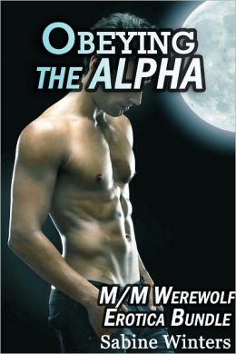 Obeying the Alpha (M/M Werewolf Erotica Bundle)