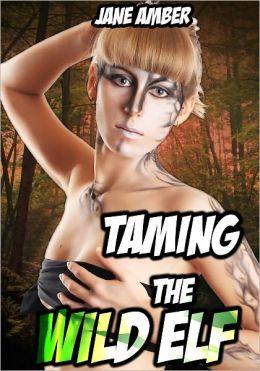 Taming the Wild Elf (Slave Girl Erotica)