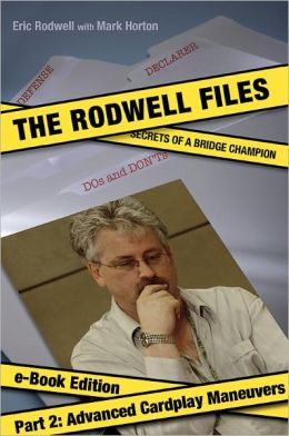 The Rodwell Files, Part 2: Advanced Cardplay Maneuvers