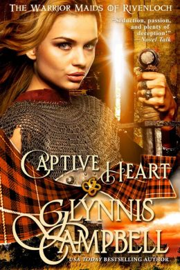Captive Heart (Warrior Maids of Rivenloch, Book 2)