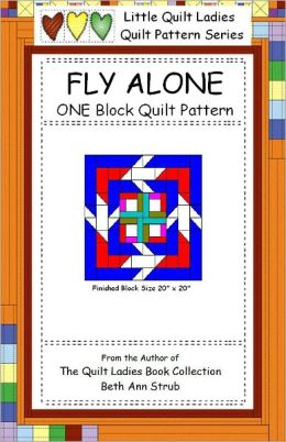 Fly Alone One Quilt Block Pattern
