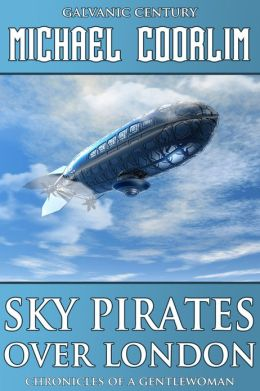 Sky Pirates Over London (steampunk thriller)