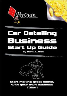 Car Detailing Business Start-Up Guide
