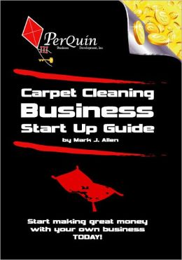 Carpet Cleaning Business Start-Up Guide