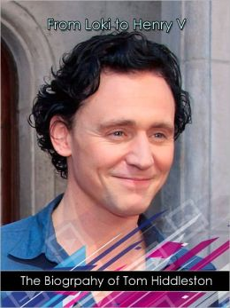 From Loki to Henry V: The Nook Biography of Tom Hiddleston