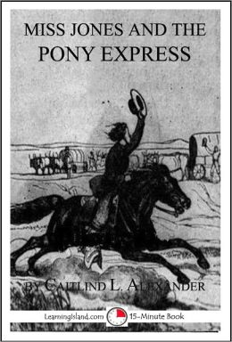 Miss Jones and the Pony Express