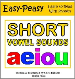 The SHORT Vowel Sounds - Read, Play & Practice (Learn to Read with Phonics! 5 Books in One! A E I O U)