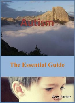 Autism: The Essential Guide