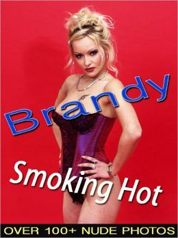 Brandy - Smoking Hot (Nude Women Photos)