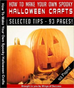 How To Make Your Own Spooky Halloween Crafts