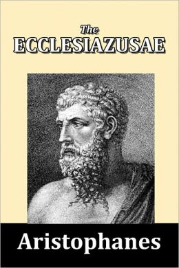 The Ecclesiazusae by Aristophanes