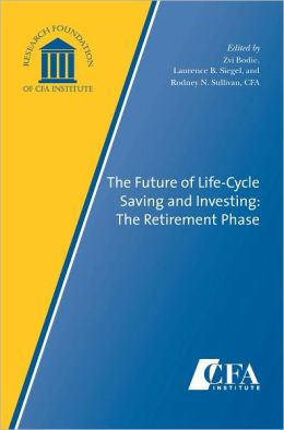 The Future of Life-Cycle Saving and Investing: The Retirement Phase