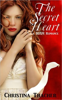 The Secret Heart: A BDSM Romance