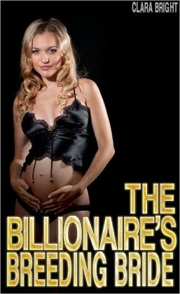 The Billionaire's Breeding Bride