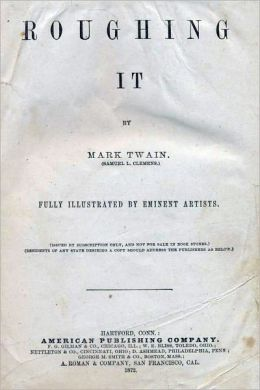 Roughing It ,Complete by Mark Twain (Illustrated version)