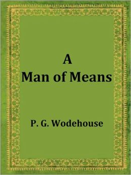 A Man of Means by P. G. Wodehouse