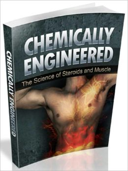 Chemically Engineered: Steroid and Muscle