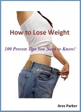 How to Lose Weight: 100 Proven Tips You Need to Know!