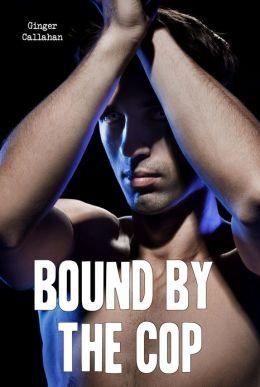 Bound by the Cop (Gay Bondage Police Erotica)