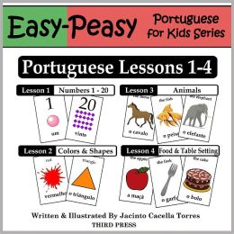 Portuguese Lessons 1-4: Numbers, Colors/Shapes, Animals & Food (Easy-Peasy Portuguese For Kids Series)