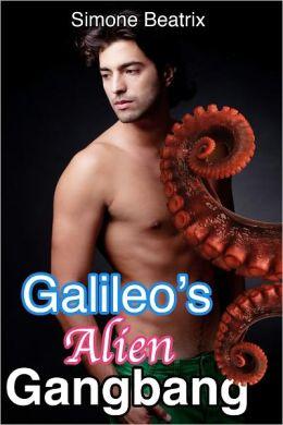 Galileo's Alien Gangbang (Sci-fi Tentacle Erotica)