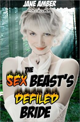 The Sex Beast's Defiled Bride (Bestiality, Humiliation Erotica)